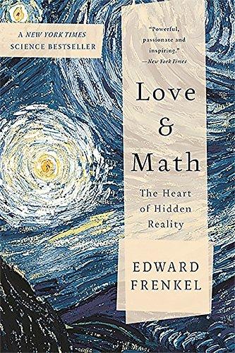Love and Math: The Heart of Hidden Reality (Basic Books) por Edward Frenkel