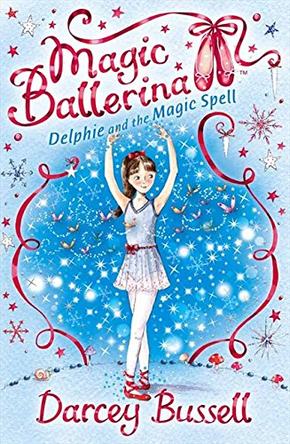 Delphie and the Magic Spell (Magic Ballerina, Book 2) por Darcey Bussell