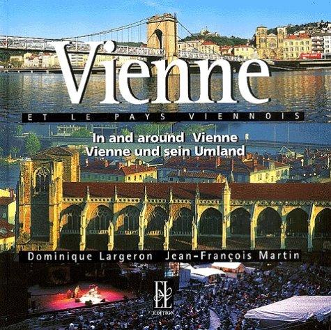 Vienne et le pays viennois : In and around Vienne : Edition français-anglais