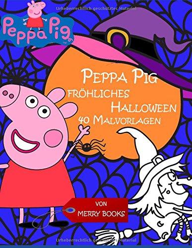 Peppa Pig fröhliches Halloween: 40 Malvorlagen (Peppa Halloween Kostüm)