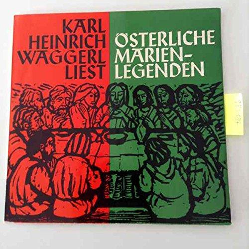 Karl Heinrich Waggerl Liest österliche Marienlegenden