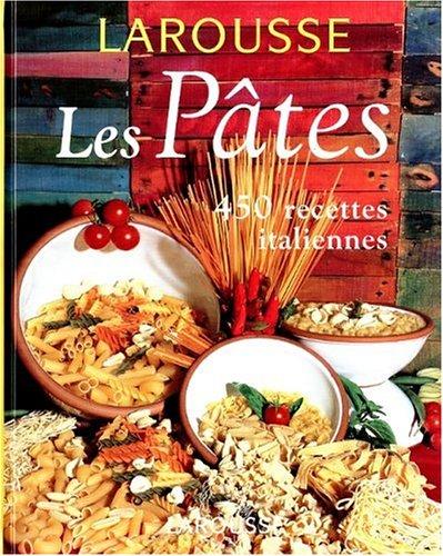 Les Pâtes. 450 recettes italiennes par Stella Donati