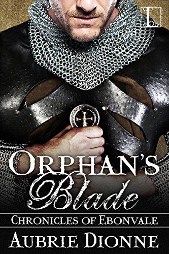 Orphan's Blade (Chronicles of Ebonvale Book 2) (English Edition) (Blade Chronicles Dragon)