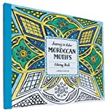 Journey in Color: Moroccan Motifs Coloring Book
