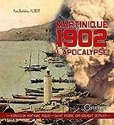 Martinique 1902, l'apocalypse : Explosion Montagne Pelée-Saint-Pierre entièrement détruit