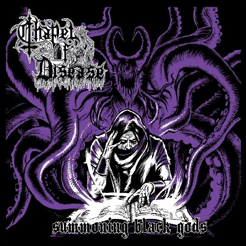 Chapel of Disease: Summoning Black Gods (Audio CD)