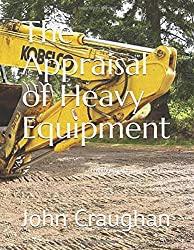 The Appraisal of Heavy Equipment
