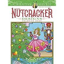 Creative Haven the Nutcracker Designs Coloring Book (Adult Coloring)