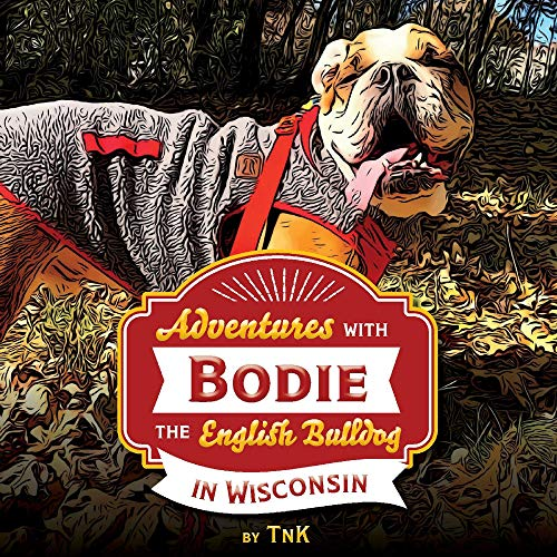 Adventures with Bodie the English Bulldog: In Wisconsin