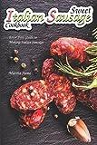 Sweet Italian Sausage Cookbook: Error Free Guide to Making Italian Sausage