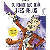El hombre que tenía tres pelos: En letra MAYÚSCULA y de imprenta: libros para niños de 5 y 6 años: 7 (Aprender a leer en letr