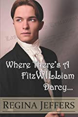 Where There's a FitzWILLiam Darcy: There's a Way Paperback