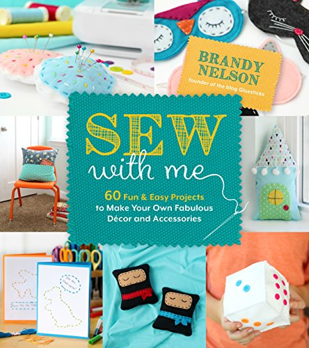 Sew With Me: 60 Fun & Easy Projects to Make Your Own Fabulous Décor and Accessories (English Edition)