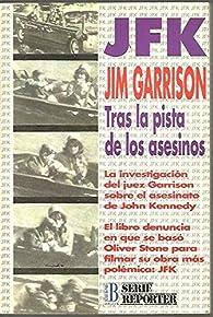 JFK. tras la pista de los asesinos par Jim Garrison