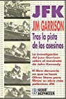 JFK. tras la pista de los asesinos par Garrison