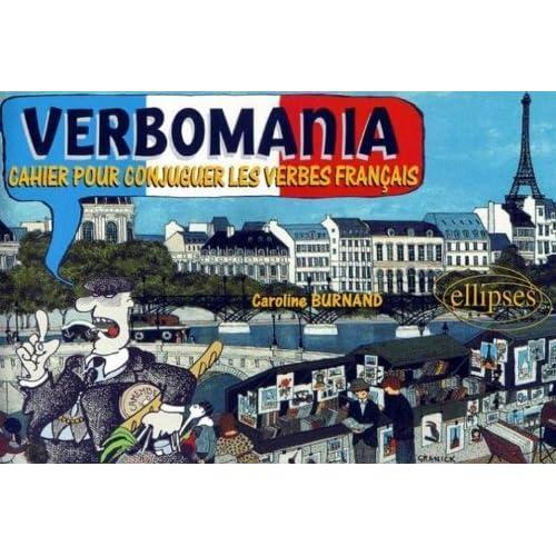 Verbomania : Cahier pour conjuguer les verbes français