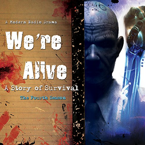 We're Alive: A Story of Survival, the Fourth Season  Audiolibri
