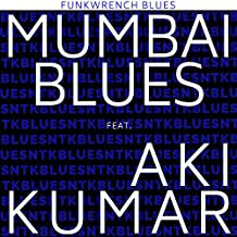 Mumbai Blues (feat. Aki Kumar)