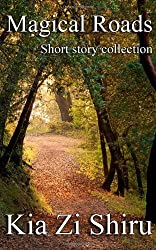Magical Roads: Collection of Short Stories