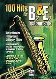 100 Hits für Bb- & Eb-Instrumente (Songbook): Für Melodieinstrument(e)