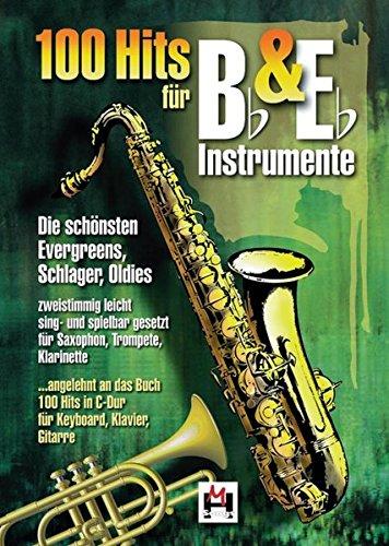 100 Hits für Bb- & Eb-Instrumente (Die schönsten Evergreens, Schlager, Oldies)