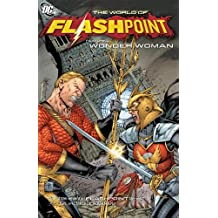 Flashpoint World Of Flashpoint Wonder Woman TP (Wonder Woman (DC Comics Paperback)) by James Robinson (2012-03-14)