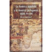 La América española y la América portuguesa siglos XVI-XVIII (Básica ...