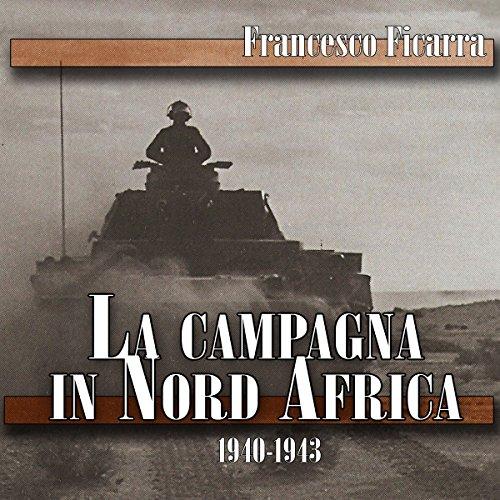 La campagna in Nord Africa 1940-1943  Audiolibri
