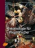 Entomologie für Fliegenfischer: Vom Vorbild zur Nachahmung