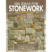 1001 Ideas for Stonework: The Ultimate Sourcebook by Richard Wiles (2010-06-25)