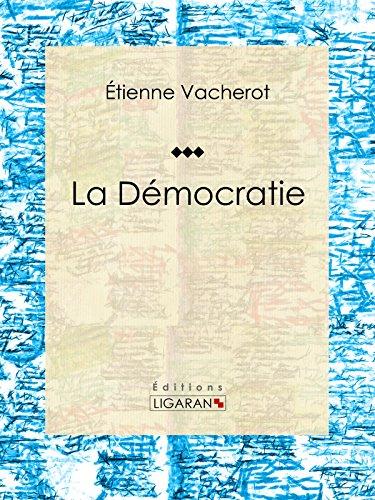 La Démocratie: Essai sur les sciences politiques