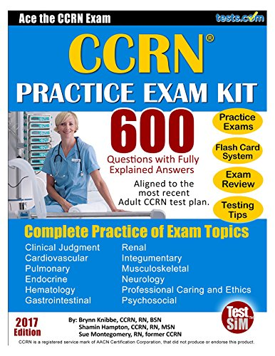 ccrn-practice-exam-kit-600-questions-with-fully-explained-answers-2017-edition-ace-the-ccrn-english-