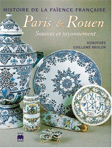 Paris-Rouen : Sources et rayonnement par Dorothée Guillemé-Brulon