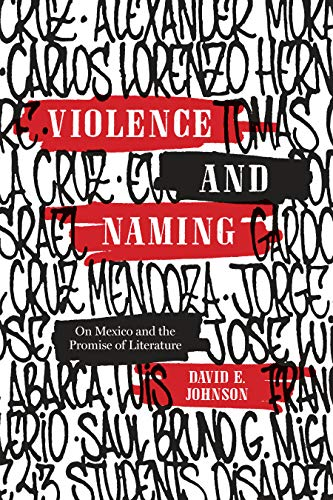 Violence and Naming: On Mexico and the Promise of Literature (Border Hispanisms) (English Edition)