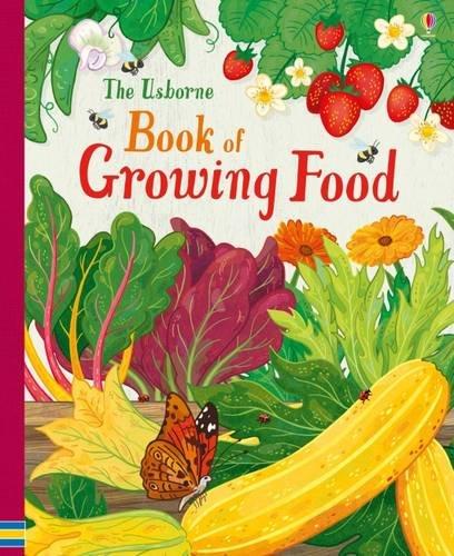 The Usborne Book of Growing Food por Abigail Wheatley