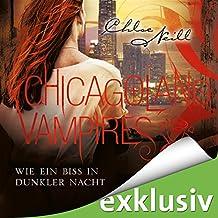 Wie ein Biss in dunkler Nacht (Chicagoland Vampires 12)