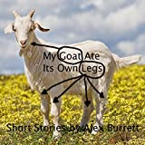 My Goat Ate Its Own Legs