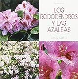 Los rododendros y las azaleas (Agricultura Y Horticultura)
