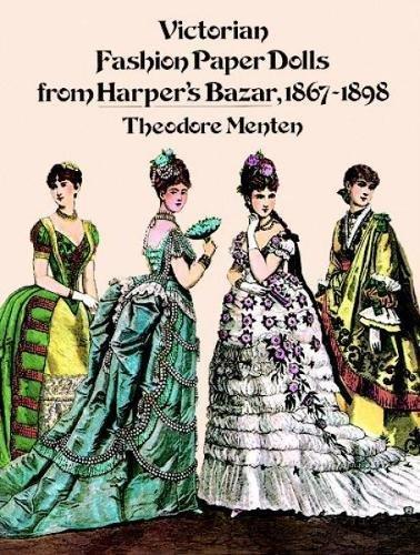 Victorian Fashion Paper Dolls from Harper's Bazar, 1867-1898 (Dover Victorian Paper Dolls) (Paper Doll Kostüm Handwerk)