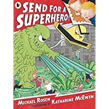 Send for a Superhero! by Michael Rosen (2014-08-07)