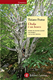 L'Italia è un bosco: Storie di grandi alberi con radici e qualche fronda