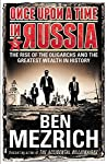 A gripping and shocking insight into the lives of Russia's most famous oligarchs from New York Times bestselling author of The Accidental Billionaires and Bringing Down the House. Once Upon a Time in Russia is the untold true story of the larger-than...