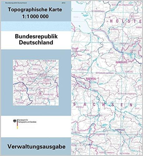 Topographische Karte der Bundesrepublik Deutschland 1 : 1 000 000: Verwaltungsausgabe (Topographische Karten 1:1 000 000)