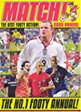 Match Annual 2005: From the Makers of Britain's Best-selling Football Magazine!