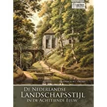 de Nederlandse Landschapsstijl In de Achttiende Eeuw
