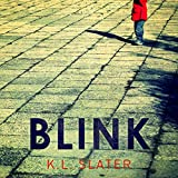 Blink: A psychological thriller with a killer twist you'll never forget (audio edition)