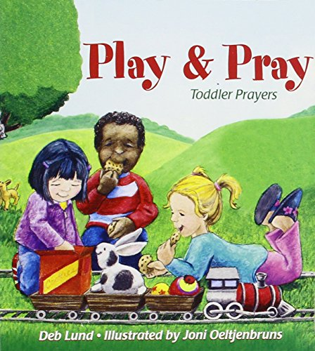 Play and Pray: Toddlers' Prayers (Toddler Prayers)
