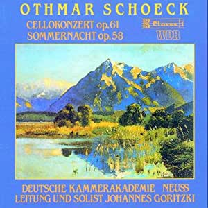 Schoeck : Concerto for cello Op61, Sommernacht Op58