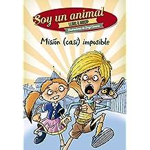Misión (casi) imposible: Soy un animal, 3 (Literatura Infantil (6-11 Años) - Narrativa Infantil)