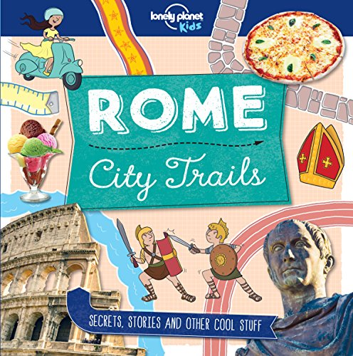 City Trails - Rome (Lonely Planet Kids) (English Edition)